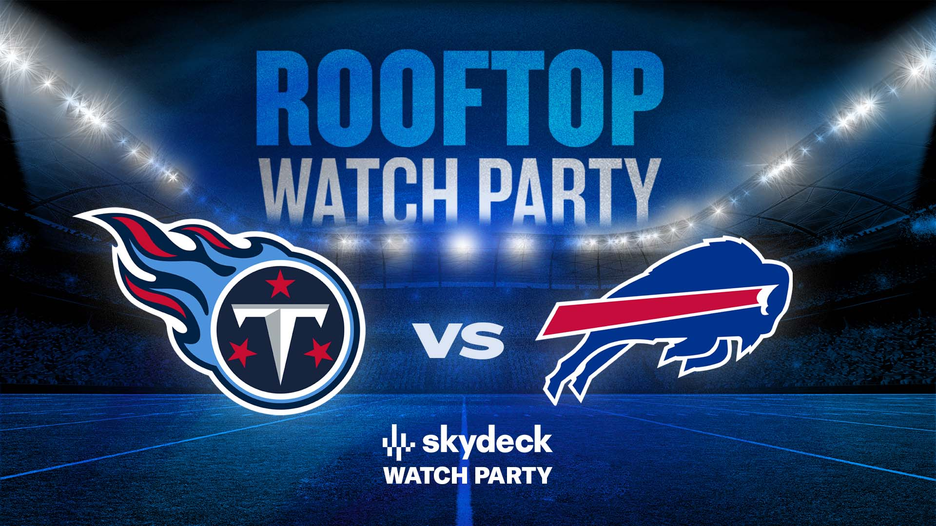 Promo image of Titans vs. Bills Skydeck Watch Party