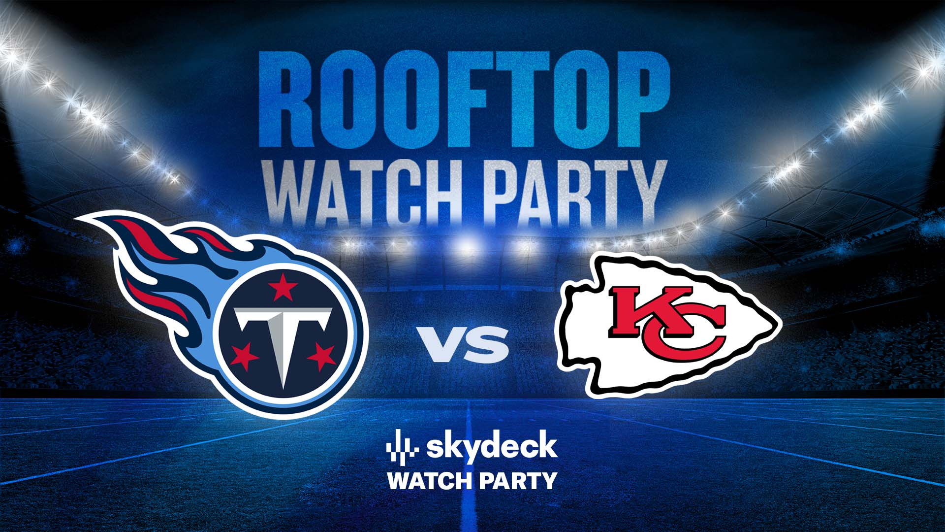 Titans vs. Chiefs Skydeck Watch Party - hero