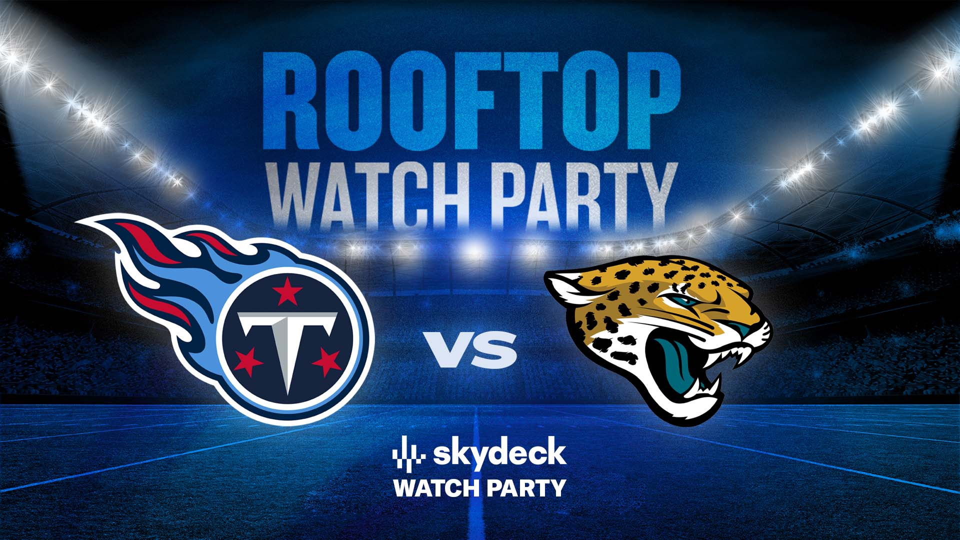 Promo image of Titans vs. Jaguars Skydeck Watch Party