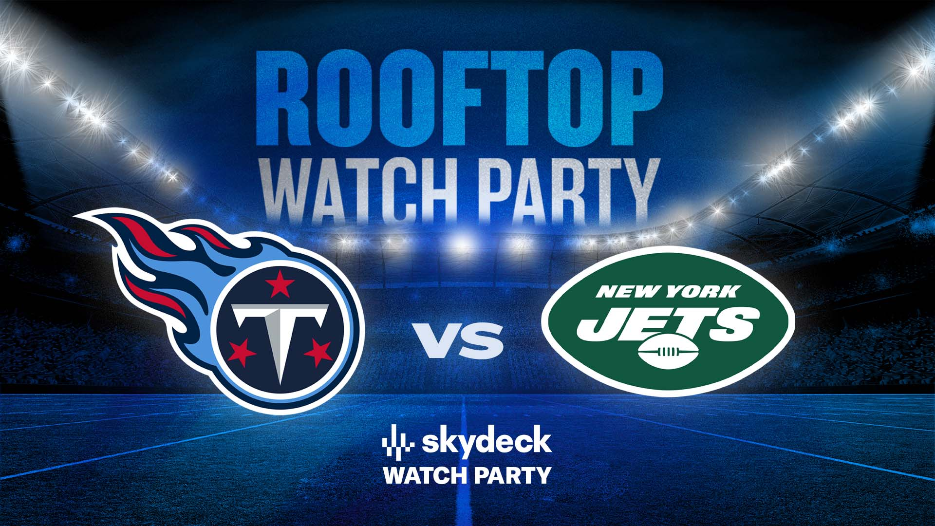 Promo image of Titans vs. Jets Skydeck Watch Party